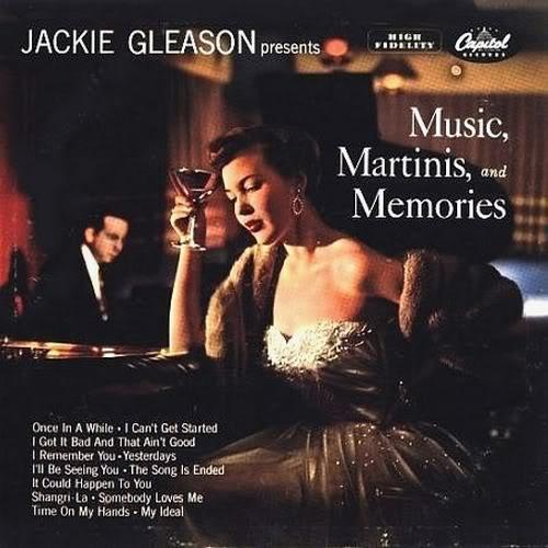 cocktail_jacckie_gleason_music_martini_memories